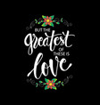 but the greatest of these is love hand lettering vector image