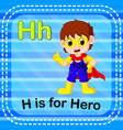 flashcard letter h is for hero vector image vector image
