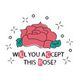 t-shirt design will you accept this rose vector image vector image