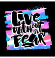 Lettering Live Without Fear poster vector image vector image