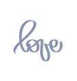 love word hand drawn lettering cute design vector image