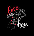romantic love lettering love grows here vector image vector image