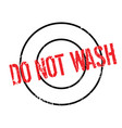 do not wash rubber stamp vector image vector image
