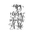 enjoy every moment life - hand lettering vector image vector image
