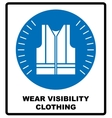 Wear high visibility clothing Safety visible vector image vector image