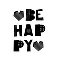 be happy poster vector image
