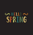hello spring inscription vector image vector image