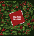 holly berries seamless pattern christmas vector image vector image
