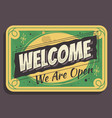 welcome sign we are open typographic vintage vector image vector image