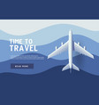 airplane flying over ocean time to travel vector image vector image