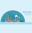 factory waste processing plant waste recycling vector image