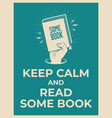 keep calm and read some book reading motivation vector image vector image