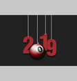 2019 new year and billiard ball hanging on strings vector image vector image
