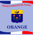 flag of french province orange vector image