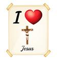 I love Jesus vector image vector image