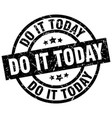 do it today round grunge black stamp vector image vector image