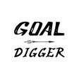 goal digger inspiring personal brush lettering vector image vector image