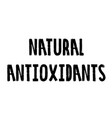 natural antioxidants stamp vector image vector image