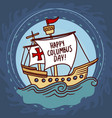 ship columbus day concept background hand drawn vector image