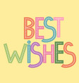 best wishes colorful glossy lettering sign with vector image
