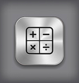 Calculator icon - metal app button vector image vector image