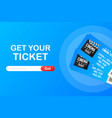 get your ticket online cinema movie ticket online vector image vector image