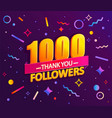 thank you 1000 followers thanks banner vector image vector image