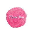 i love you text on pink watercolor stain vector image vector image