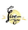 live with you calligraphy vector image
