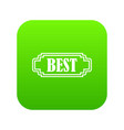 best rectangle label icon digital green vector image