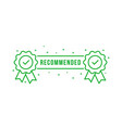 green recommended certify line icon vector image vector image