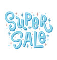 super sale slogan with snowflakes and stars vector image vector image