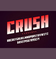 crush display font design alphabet typeface vector image