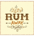 Lets Rum Away Together Abstract Vintage vector image vector image