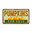 pumpkins for sale vintage rusty metal sign vector image vector image