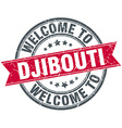 welcome to Djibouti red round vintage stamp vector image vector image