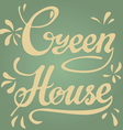 Green house Lettering vintage typographic poster vector image