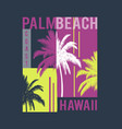hawaii palm beach t-shirt design vector image