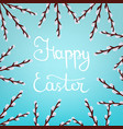 lettering happy easter with willow branches vector image vector image