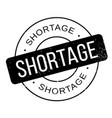 shortage rubber stamp vector image vector image