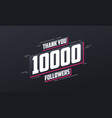 thank you 10000 followers greeting card template vector image vector image