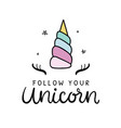 follow your unicorn hand lettering poster vector image vector image