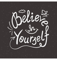 believe in yourself handwritten design vector image