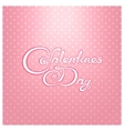 Valentines Day calligraphy lettering design vector image