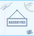 hanging sign with text reserved sign line sketch vector image vector image
