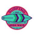 high wave surfing vintage label vector image vector image