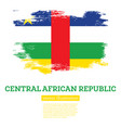 central african republic flag with brush strokes vector image vector image