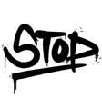 graffiti stop word sprayed isolated on white vector image vector image