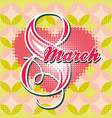 greeting card with 8 march womens day 5 vector image vector image