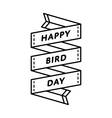 Happy Bird day greeting emblem vector image vector image